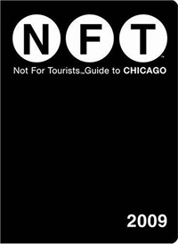 Not for Tourists Guide to Chicago 2009